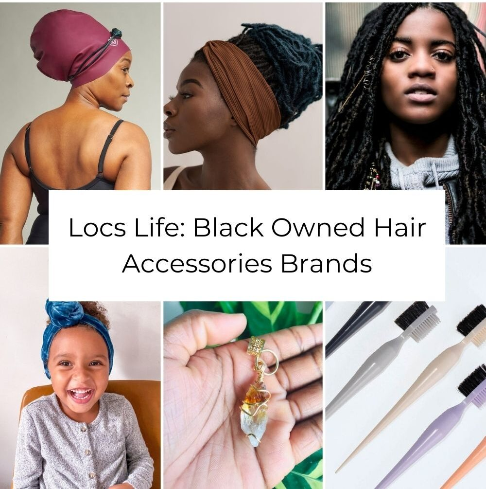 collage of six images, which all feature a product from a black owned business brand. Text overlaying the collage reads: Locs Life: Black Owned Hair Accessories Brands